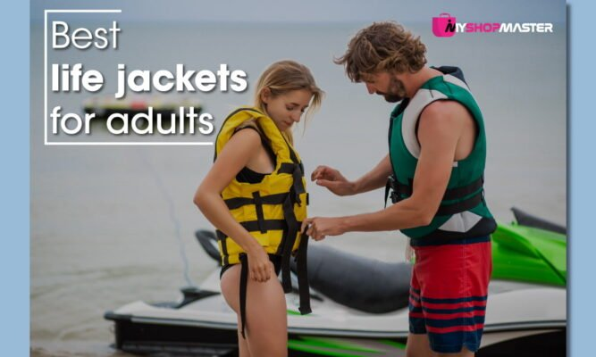 Best life jackets for adults