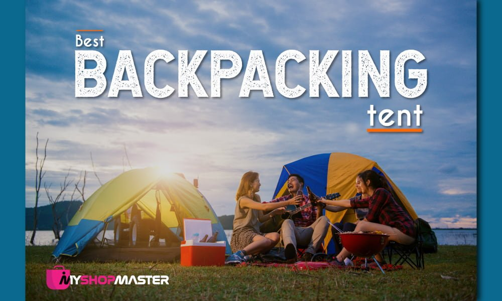 Best Essential Backpacking Tents
